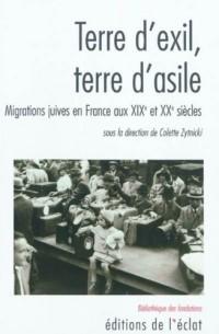 Terre d'exil, terre d'asile : Migrations juives en France au XIXe et XXe siècles