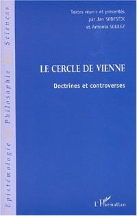 Cercle de vienne (le) doctrines et controverses