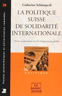 La politique suisse de solidarité internationale : De la coopération au développement global