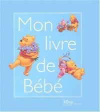 Winnie l'Ourson : Mon Livre de bébé (garçon)