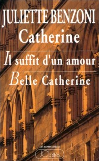 Catherine : Il suffit d'un amour, Tome I, tome II, tome III