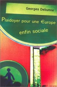 Plaidoyer pour une Europe enfin sociale