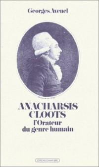 Anacharsis Cloots, l'orateur du genre humain