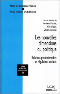 Les nouvelles dimensions du politique : Relations professionnelles et régulations sociales