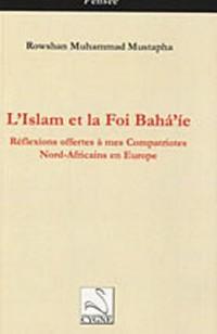 L'Islam et la foi Baha'ie : Réflexions offertes à mes compatriotes Nord-Africains en Europe