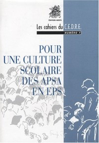 Pour une culture scolaire des APSA en EPS