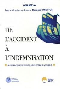 De l'accident à l'indemnisation : Guide pratique à l'usage des victimes d'accident