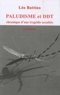 Paludisme et DDT : Chronique d'une tragédie occultée