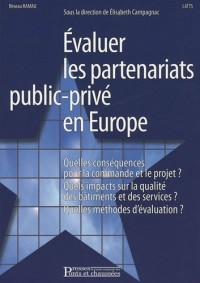 Evaluer les partenariats public-privé en Europe : Quelles conséquences sur la commande et le projet ? Quels impacts sur la qualité des bâtiments et des services ? Quelles méthodes d'évaluation ?