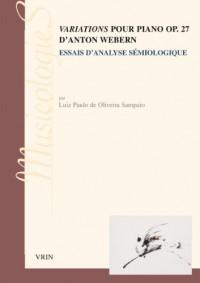 Variations pour piano op 27 d'Anton Webern: Essai d'analyse sémiologique