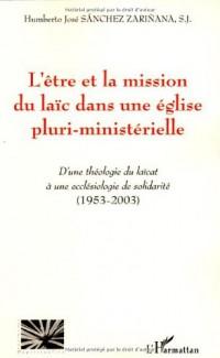 L'être et la mission du laïc dans une église pluri-ministérielle : D'une théologie du laïcat à une ecclésiologie de solidarité (1953-2003)