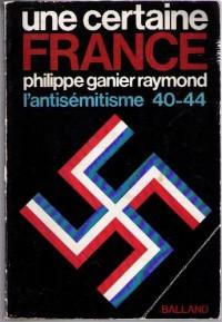 Une certaine France : l'antisémitisme 40-44