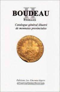 Boudeau II, Feodales Catalogue General Illustre de Monnaies