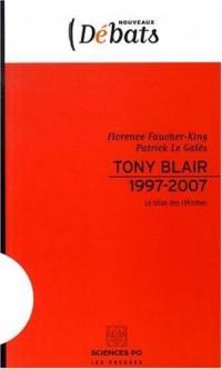 Tony Blair 1997-2007, le bilan des réformes
