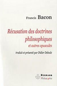 Récusation des doctrines philosophiques et autres opuscules