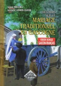 Regards sur le mariage traditionnel en Gascogne
