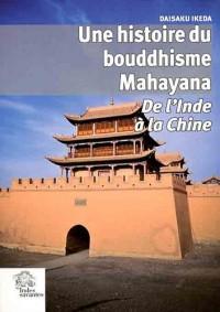 Une histoire du bouddhisme Mahayana : De l'Inde à la Chine