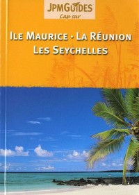 Ile Maurice, la Reunion, les Seychelles