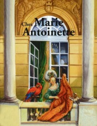 Chez Marie Antoinette