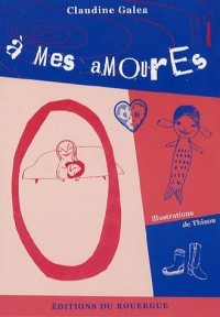 A mes amourEs