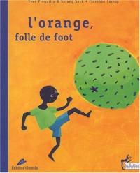 L'Orange, folle de foot