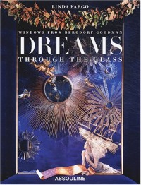 Dreams through the glass : Windows from Bergdorf Goodman, édition anglaise