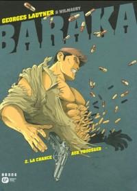 Baraka, Tome 2 : La Chance aux trousses
