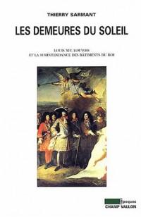 Les Demeures du soleil : Louis XIV, Louvois et la Surintendance des bâtiments du roi