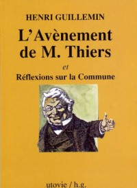 L'avènement de M. Thiers et Réflexions sur la Commune