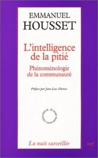 L'Intelligence de la pitié : Phénoménologie de la communauté