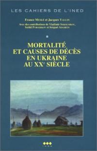 Mortalité et causes de décès en Ukraine au XXème siècle (1 livre + 1 CD-Rom)