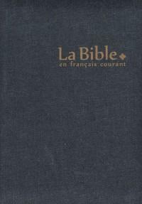 La Bible en français courant : Edition sans les livres deutérocanoniques, reliure semi-rigide, couverture jean, glissière