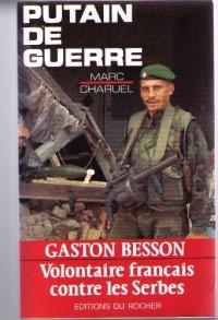 Putain de guerre: Gaston Besson, volontaire français contre les Serbes
