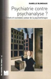 Psychiatrie contre psychanalyse ? : Débats et scandales autour de la psychothérapie