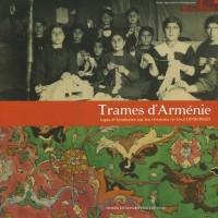 Trames d'Arménie: Tapis et broderies sur les chemins de l'exil (1900-1940)