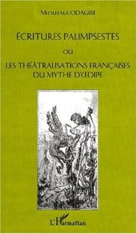 Ecritures palimpsestes ou les theatralisations française du mythe d'oedipe