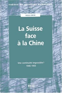 La Suisse face à la Chine : Une continuité impossible ? 1946-1955