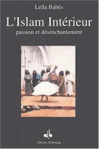 L'Islam Intérieur, passion et désenchantement