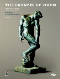 The Bronzes of Rodin: Catalogue of Works in the Musee Rodin