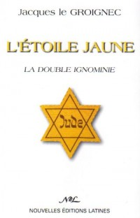 L'étoile jaune : La double ignominie