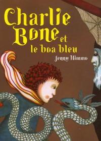 Les Enfants du Roi Rouge, Tome 3 : Charlie Bone et le boa bleu