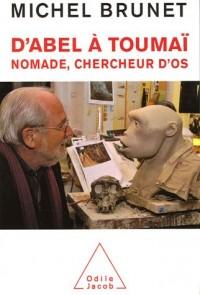 D'Abel à Toumaï: Nomade, chercheur d'os