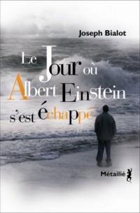 Le Jour où Albert Einstein s'est échappé