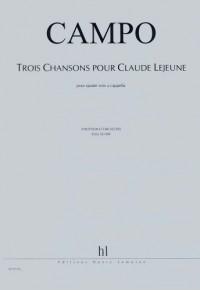 Partitions classique LEMOINE CAMPO REGIS - CHANSONS POUR CLAUDE LEJEUNE (3) - 4 VOIX A CAPPELLA Choeur et ensemble vocal