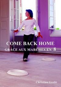 Come Back Home grâce aux marches en huit