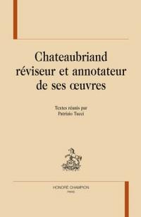 Chateaubriand réviseur et annotateur de ses oeuvres