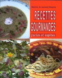 Recettes gourmandes faciles et rapides (version brochée)