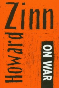 Howard Zinn on War and Other Means and Ends