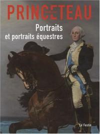 Gentleman Princeteau : Tome 3, Portraits et portraits équestres, Musée des beaux-arts de Libourne, chapelle du Carmel du 4 avril au 13 juin 2008