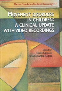 Mariani Foundation Paediatric Neurology, N° 17 : Movement disorders in children : a clinical update with video recordings (1Cédérom)